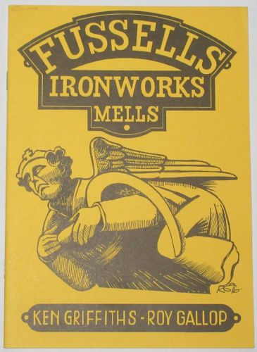 Fussells Ironworks Mells, by Ken Griffiths and Roy Gallop